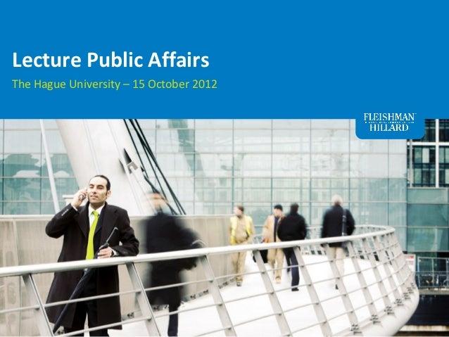 Lecture Public AffairsThe Hague University – 15 October 2012