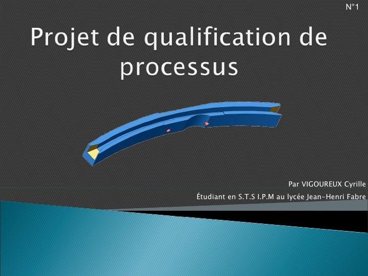 Par VIGOUREUX Cyrille Étudiant en S.T.S I.P.M au lycée Jean-Henri Fabre N°1