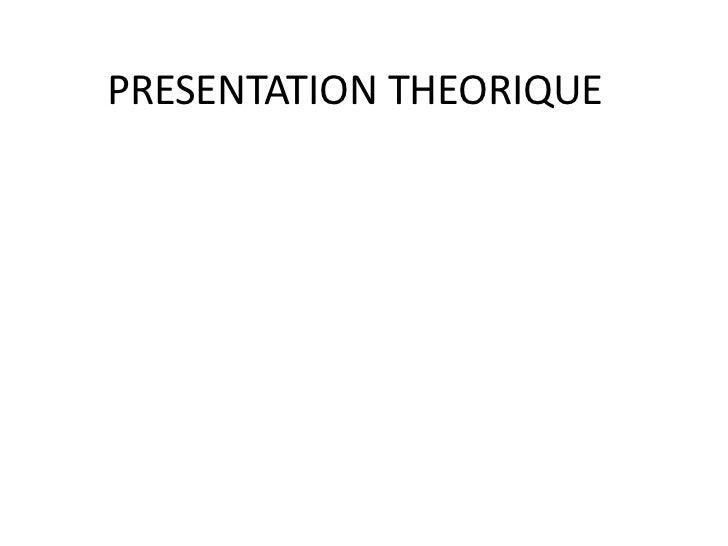 PRESENTATION THEORIQUE
