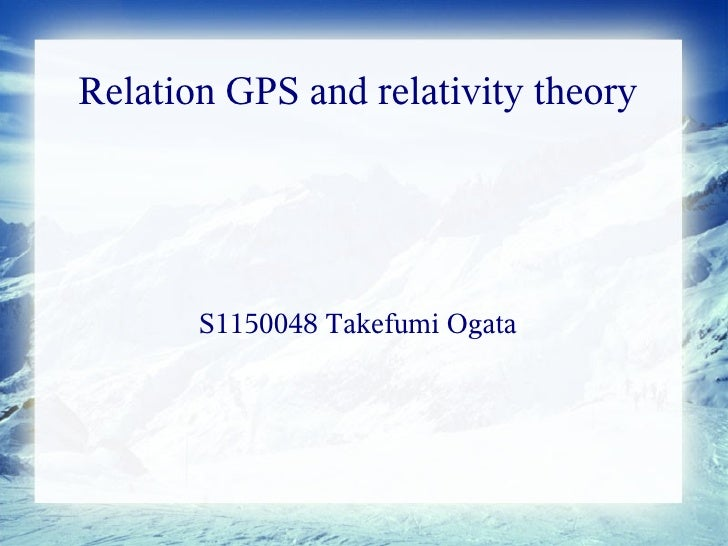 Relation GPS and relativity theory       S1150048 Takefumi Ogata