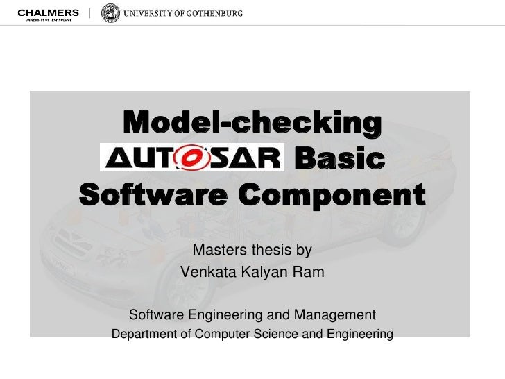 Model-checking  AUTOSAR BasicSoftware Component             Masters thesis by            Venkata Kalyan Ram   Software Eng...