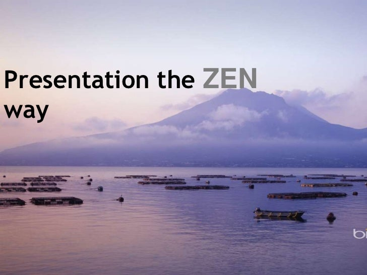 Presentation the ZEN way<br />