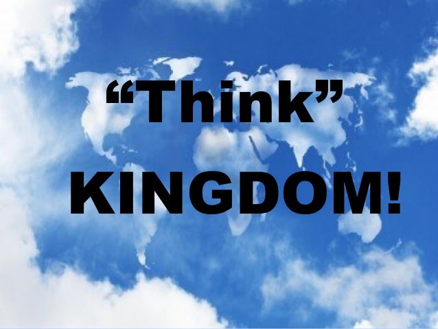 """Think"" KINGDOM!"