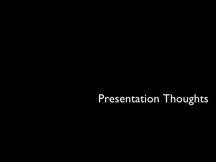 Presentation Thoughts
