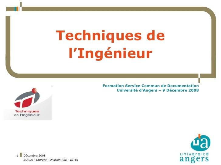 Techniques de l'Ingénieur Formation Service Commun de Documentation Université d'Angers – 9 Décembre 2008