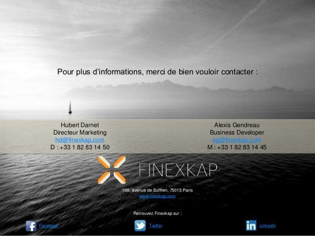 77 100, avenue de Suffren, 75015 Paris www.finexkap.com Retrouvez Finexkap sur : Facebook Twitter LinkedIn Pour plus d'inf...