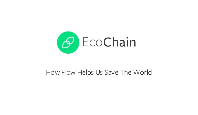EcoChain How Flow Helps Us Save The World
