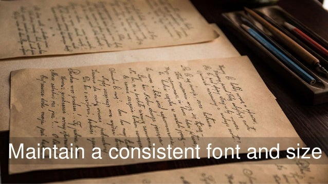 Maintain a consistent font and size