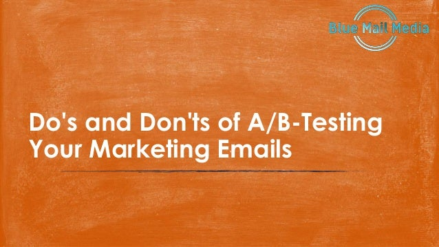 Do's and Don'ts of A/B-Testing Your Marketing Emails