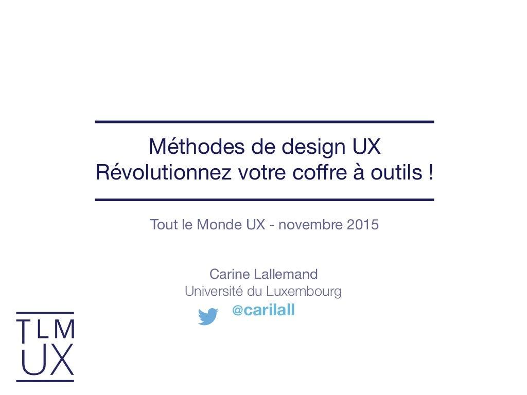 Methodes de design UX : revolutionnez votre coffre à outils ! - Soiree TLMUX novembre 2015