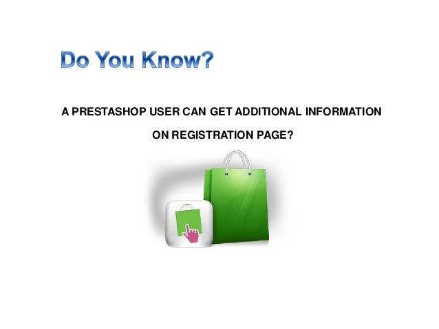 A PRESTASHOP USER CAN GET ADDITIONAL INFORMATION ON REGISTRATION PAGE?