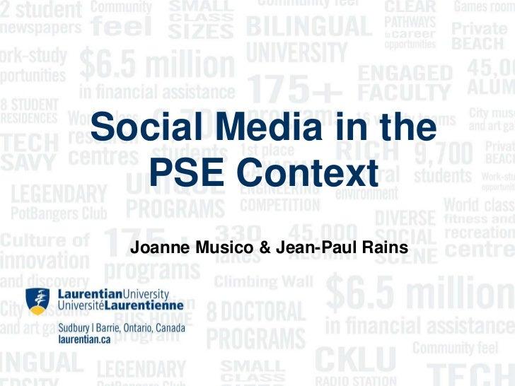 Social Media in the  PSE Context  Joanne Musico & Jean-Paul Rains