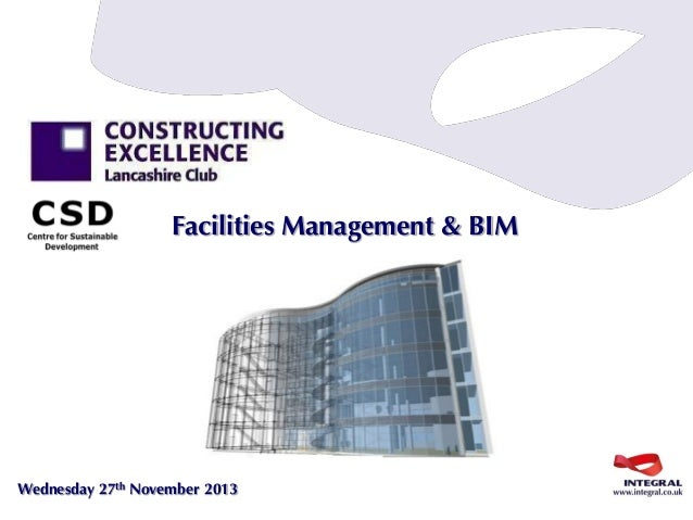 Facilities Management & BIM  Wednesday 27th November 2013