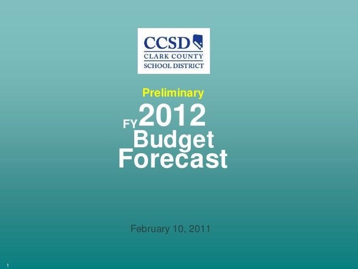 Preliminary<br />2012<br />FY<br />Budget<br />Forecast<br />February 10, 2011<br />1<br />