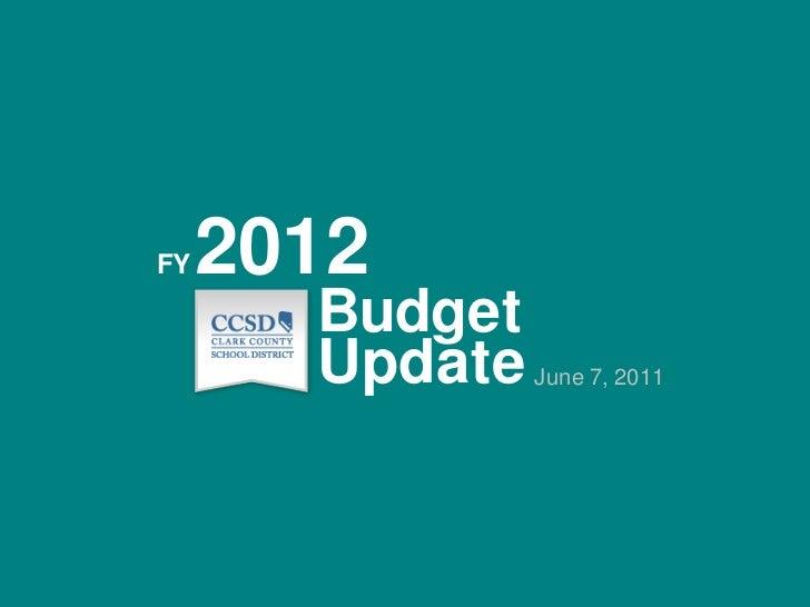 2012<br />FY<br />Budget<br />Update<br />June 7, 2011<br />