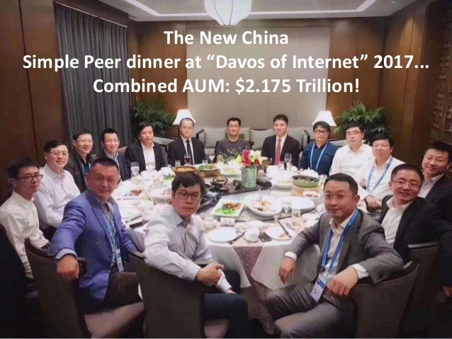 """The New China Simple Peer dinner at """"Davos of Internet"""" 2017... Combined AUM: $2.175 Trillion!"""