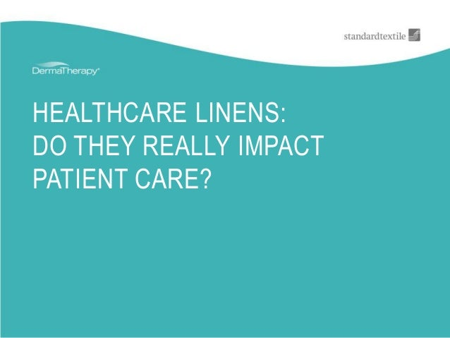 HEALTHCARE LINENS: DO THEY REALLY IMPACT PATIENT CARE?