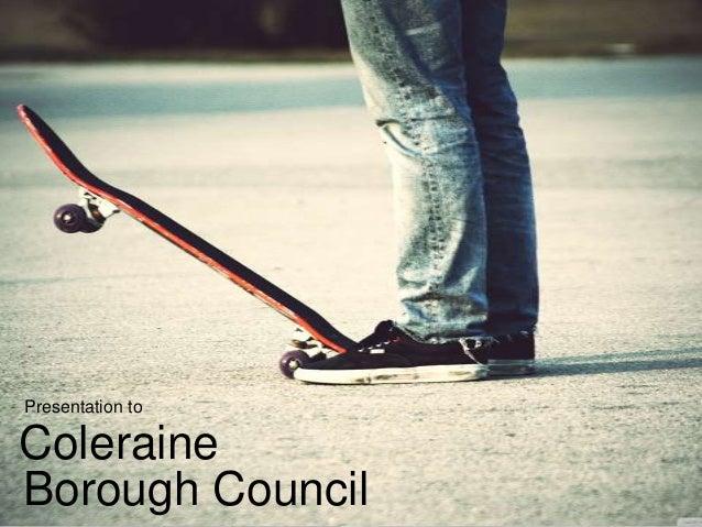 Presentation to  Coleraine Borough Council