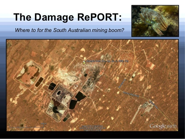 The Damage RePORT:Where to for the South Australian mining boom?Dan Monceaux, Director – Danimations Pty. Ltd.   May 2012