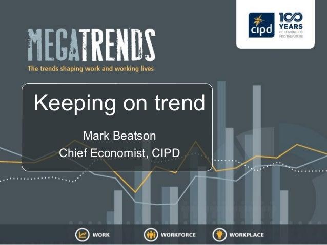 4e0d6e4cd70 Keeping on trend Mark Beatson Chief Economist