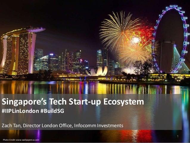 Singapore's Tech Start-up Ecosystem  #IIPLinLondon #BuildSG  Zach Tan, Director London Office, Infocomm Investments  Photo...