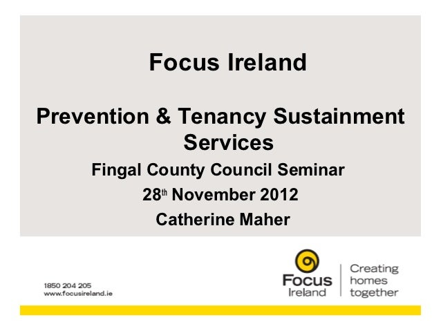 Focus IrelandPrevention & Tenancy Sustainment             Services    Fingal County Council Seminar          28th November...