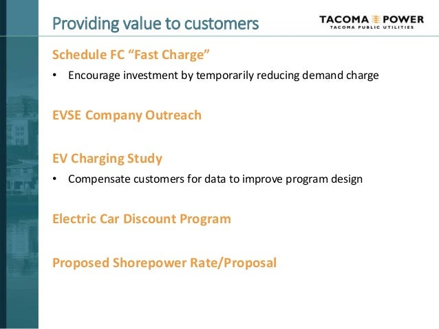 """Providing value to customers Schedule FC """"Fast Charge"""" • Encourage investment by temporarily reducing demand charge EVSE C..."""
