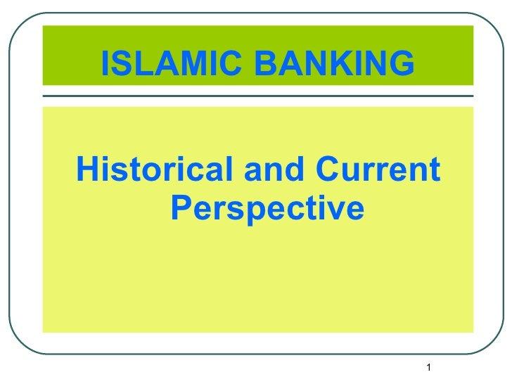 ISLAMIC BANKING <ul><li>Historical and Current Perspective </li></ul>