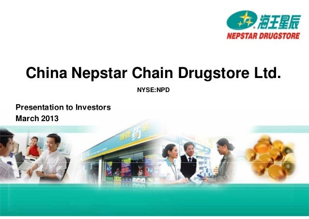 China Nepstar Chain Drugstore Ltd.                                       NYSE:NPD           Presentation to Investors     ...