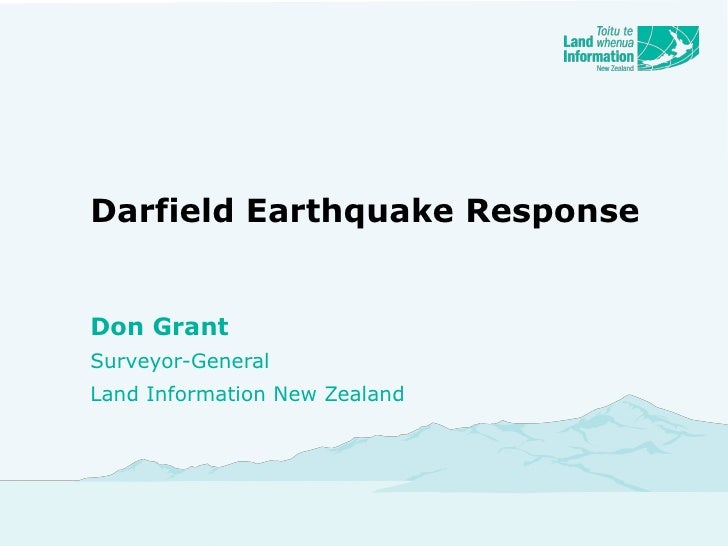 Darfield Earthquake Response Don Grant Surveyor-General Land Information New Zealand