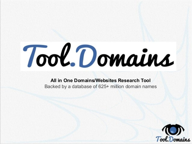 All in One Domains/Websites Research Tool Backed by a database of 625+ million domain names