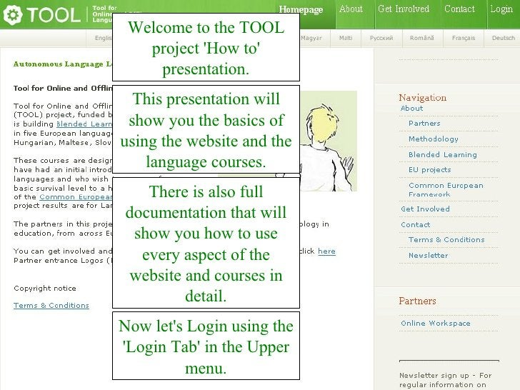 Welcome to the TOOL project 'How to' presentation. This presentation will show you the basics of using the website and the...