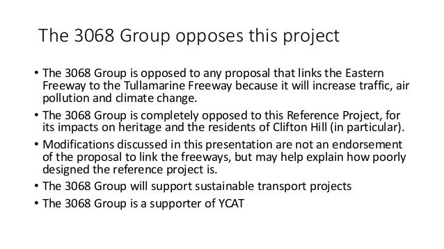 The 3068 Group opposes this project  • The 3068 Group is opposed to any proposal that links the Eastern  Freeway to the Tu...