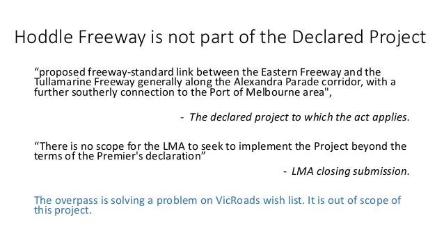 """Hoddle Freeway is not part of the Declared Project  """"proposed freeway-standard link between the Eastern Freeway and the  T..."""