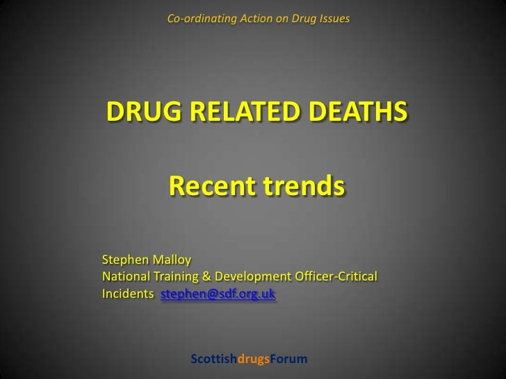 Co-ordinating Action on Drug Issues<br />DRUG RELATED DEATHS Recent trends<br />Stephen Malloy<br />National Training & De...