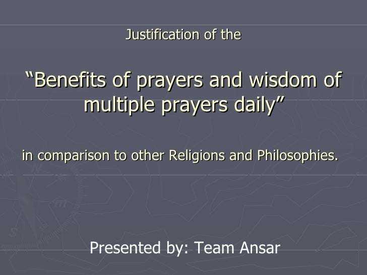 "Justification of the ""Benefits of prayers and wisdom of multiple prayers daily"" in comparison to other Religions and Philo..."