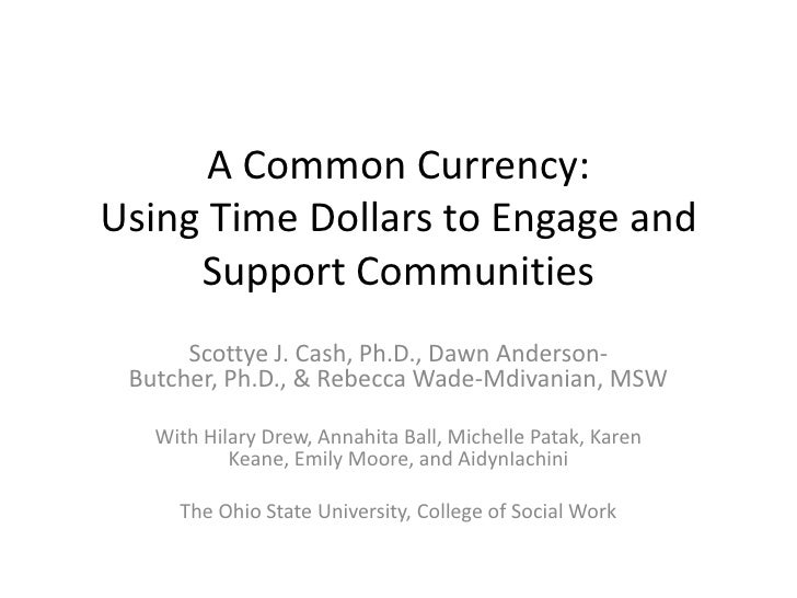 A Common Currency:  Using Time Dollars to Engage and Support Communities<br />Scottye J. Cash, Ph.D., Dawn Anderson-Butche...
