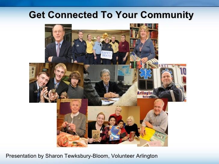 Get Connected To Your Community Presentation by Sharon Tewksbury-Bloom, Volunteer Arlington