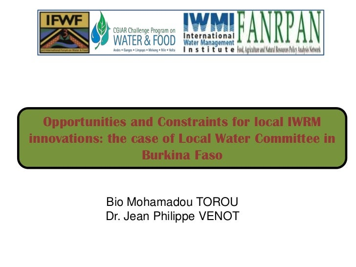 Opportunities and Constraints for local IWRMinnovations: the case of Local Water Committee in                   Burkina Fa...