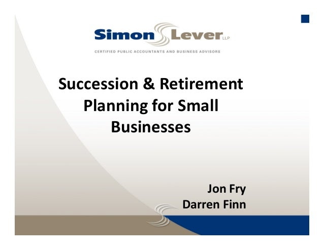 Succession&Retirement PlanningforSmall Businesses  JonFry DarrenFinn