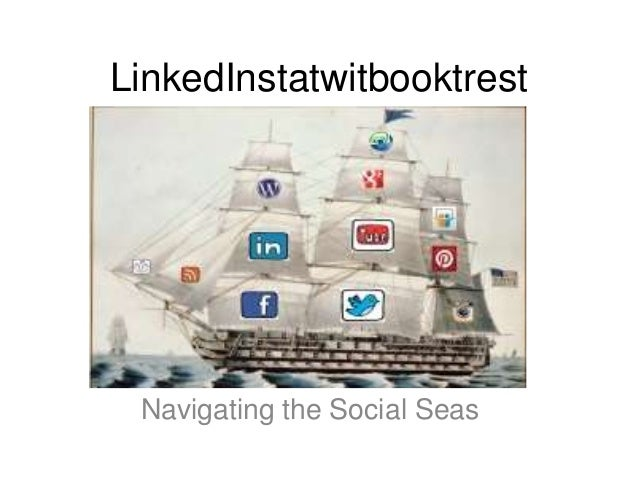 LinkedInstatwitbooktrest Navigating the Social Seas