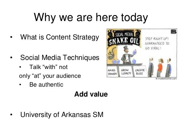 """Why we are here today • What is Content Strategy • Social Media Techniques • Talk """"with"""" not only """"at"""" your audience • Be ..."""