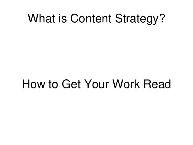 What is Content Strategy? How to Get Your Work Read