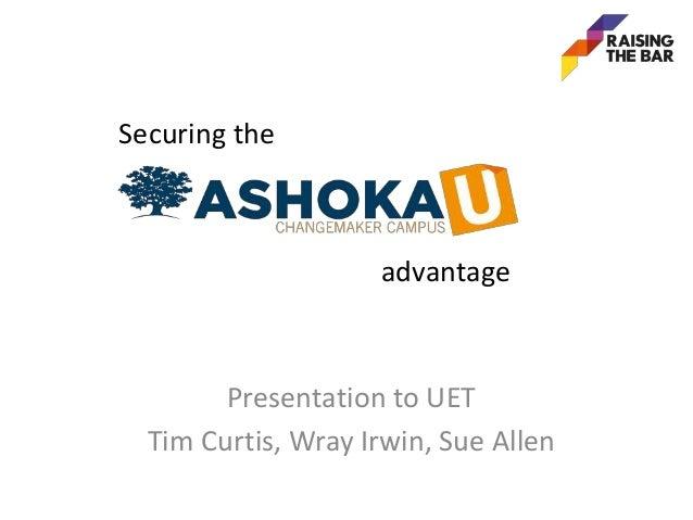 Presentation to UETTim Curtis, Wray Irwin, Sue AllenSecuring theadvantage