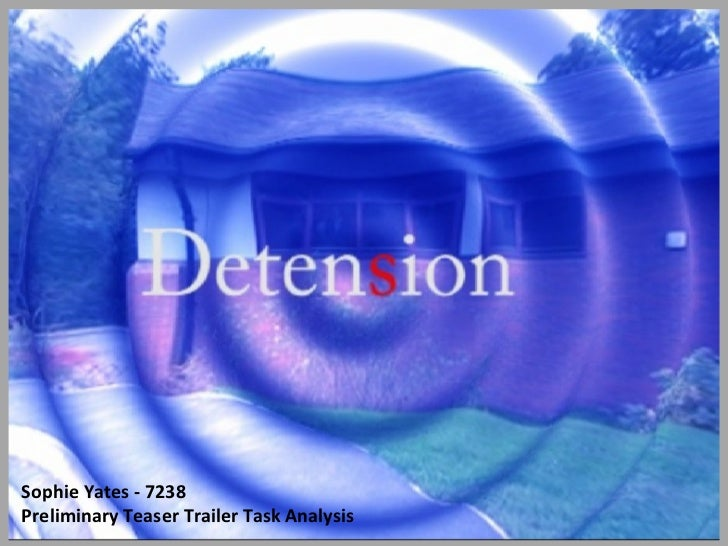 Sophie Yates - 7238 Preliminary Teaser Trailer Task Analysis