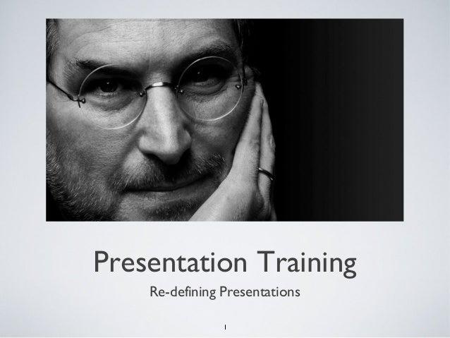 1 Presentation Training Re-defining Presentations