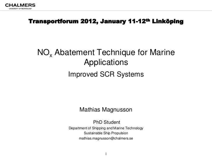 Transportforum 2012, January 11-12th Linköping  NOx Abatement Technique for Marine            Applications           Impro...