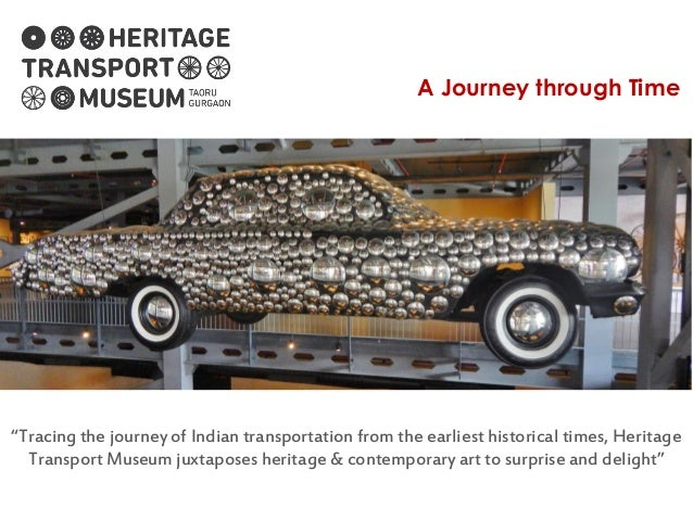 """A Journey through Time """"Tracing the journey of Indian transportation from the earliest historical times, Heritage Transpor..."""