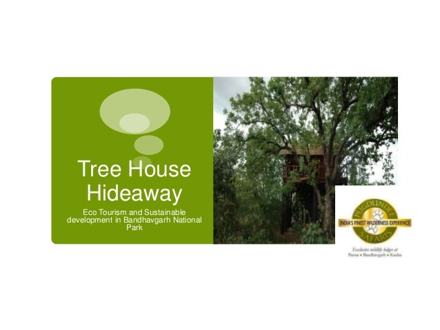 Tree House Hideaway Eco Tourism and Sustainable development in Bandhavgarh National Park