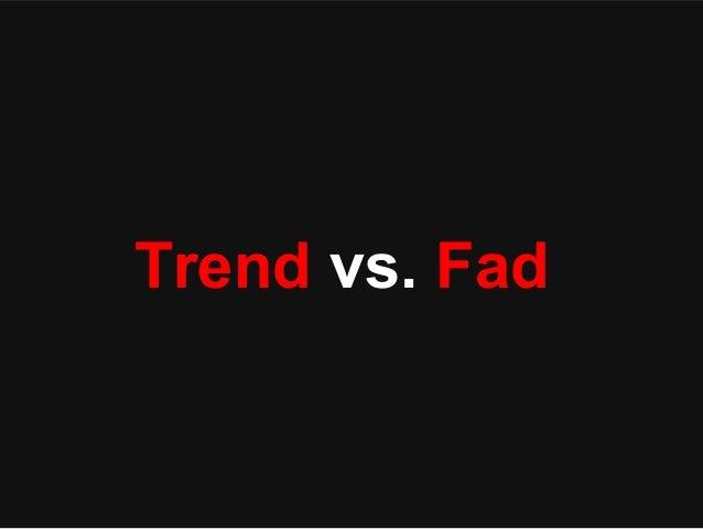 Trend vs. Fad